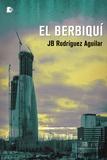 Juan Bautista Rodríguez Aguilar - El berbiquí.