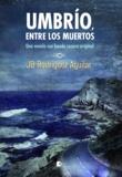Juan Bautista Rodríguez Aguilar - Umbrío, entre los muertos.