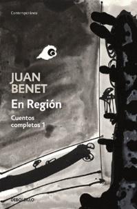 Juan Benet - En Region. Cuentos Completos 1.