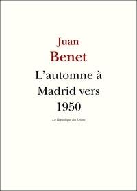 Juan Benet - L'automne à Madrid vers 1950.