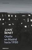 Juan Benet - Otono en Madrid hachia 1950.