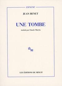 Juan Benet - Une tombe.