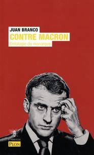 Juan Branco - Contre Macron - Ontologie du monarque.
