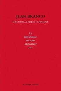 Juan Branco - La République ne vous appartient pas - Discours à Polytechnique.