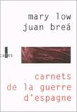 Juan Brea et Mary Low - Carnets de la guerre d'Espagne.