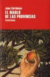 Juan Cardenas - El diablo de las provincias.