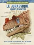 Juan-Carlos Alonso et Gregory-S Paul - Le jurassique, dernières découvertes - Notes, croquis et observations de la préhistoire.