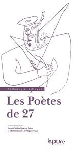 Juan Carlos Baeza Soto et Emmanuel Le Vagueresse - Les poètes de 27.