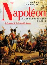 Juan-Carlos Carmigniani et Jean Tranié - NAPOLEON. - La Campagne d'Espagne 1807-1814.