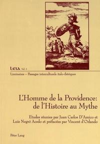 Juan Carlos D'Amico et Luis Negro Acedo - L'Homme de la Providence : de l'Histoire au Mythe - Dynamique et constitution d'un projet.