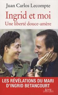 Juan Carlos Lecompte - Ingrid et moi - Une liberté douce-amère.