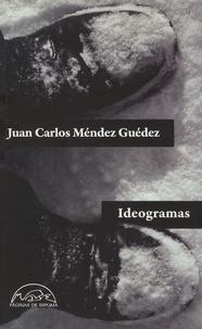 Juan Carlos Méndez Guédez - Ideogramas.