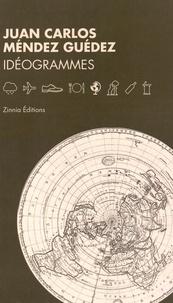 Juan Carlos Méndez Guédez - Idéogrammes.