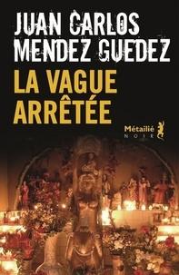 Juan Carlos Méndez Guédez - La vague arrêtée.