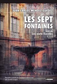 Juan Carlos Méndez Guédez - Les Sept Fontaines.