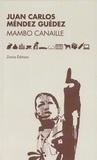 Juan Carlos Méndez Guédez - Mambo Canaille.