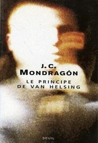 Juan-Carlos Mondragon - Le principe de Van Helsing.