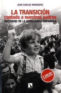 Juan Carlos Monedero - La Transicion contada a nuestros padres - Nocturno de la Democratia Española.