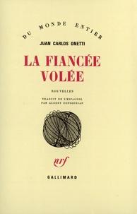 Juan-Carlos Onetti - La fiancée volée.