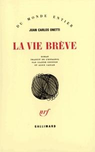 Juan-Carlos Onetti - La Vie brève.