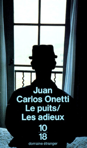 Juan-Carlos Onetti - Le puit / Les adieux.