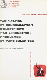 Juan-Carlos Ortigas et  Université de droit, d'économi - Tarification et consommation d'électricité par l'industrie : problèmes et particularités.