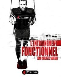 Juan Carlos Santana - L'entraînement fonctionnel.
