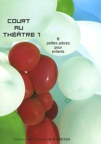 Juan Cocho et Daniel Keene - Court au théâtre - Tome 1, 8 petites pièces pour enfants.