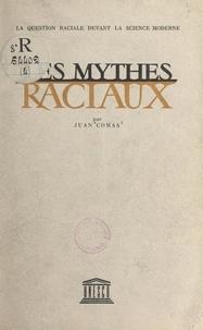 Juan Comas - Les mythes raciaux.