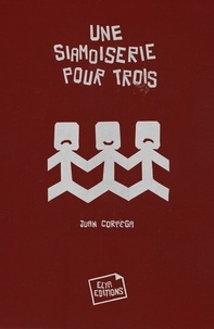 Juan Corpega - Une siamoiserie pour trois.