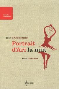 Juan d' Oultremont et Anna Sommer - Portrait d'Ari la nuit.