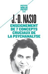 Juan David Nasio - Enseignement de 7 concepts cruciaux de la psychanalyse.