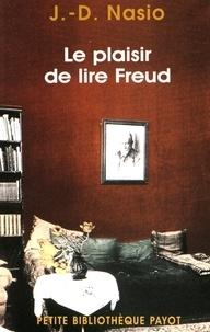 Juan David Nasio - Le plaisir de lire Freud.
