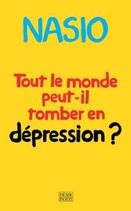 Juan David Nasio - Tout le monde peut-il tomber en dépression ? - Une autre manière de soigner la dépression.