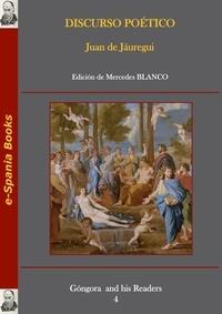 Juan de Jáuregui et Mercedes Blanco - Discurso poético.