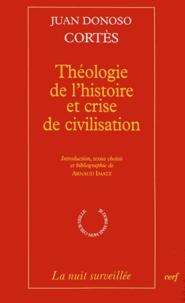 Juan Donoso Cortés - Théologie de l'histoire et crise de civilisation.