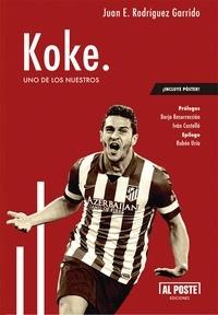 Juan E. Rodríguez Garrido - Koke - Uno de los nuestros.