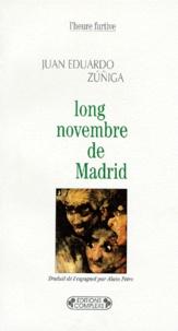 Juan-Eduardo Zuniga - Long novembre de Madrid.