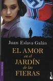Juan Eslava Galan - El amor en el jardin de las fieras.