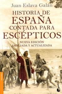 Juan-Eslava Galan - Historia de Espana contada para escépticos.