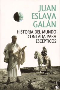 Juan Eslava Galan - Historia del mundo contada para escépticos.