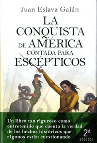 Juan Eslava Galan - La conquista de América contada para escépticos.