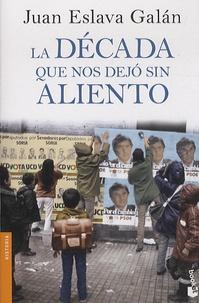 Juan Eslava Galan - La Década Que Nos Dejo Sin Aliento.