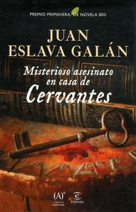 Juan Eslava Galan - Misterioso asesinato en casa de Cervantes.