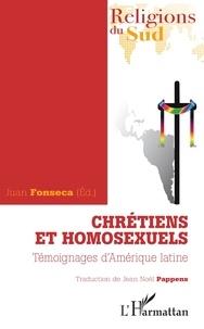 Juan Fonseca - Chrétiens et homosexuels - Témoignages d'Amérique latine.