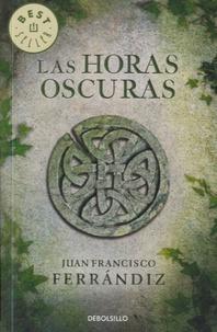 Juan Francisco Ferrándiz - Las horas oscuras.