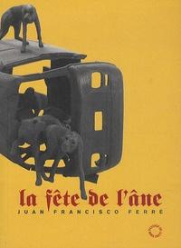 Juan Francisco Ferré - La Fête de l'âne.
