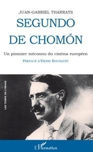 Juan Gabriel Tharrats - Segundo de chomon - Un pionnier méconnu du cinéma européen.