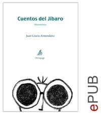 Juan García Armendáriz - Cuentos del Jíbaro - Compilación de microrrelatos heteróclitos.