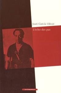 Juan Garcia Oliver - L'écho des pas.